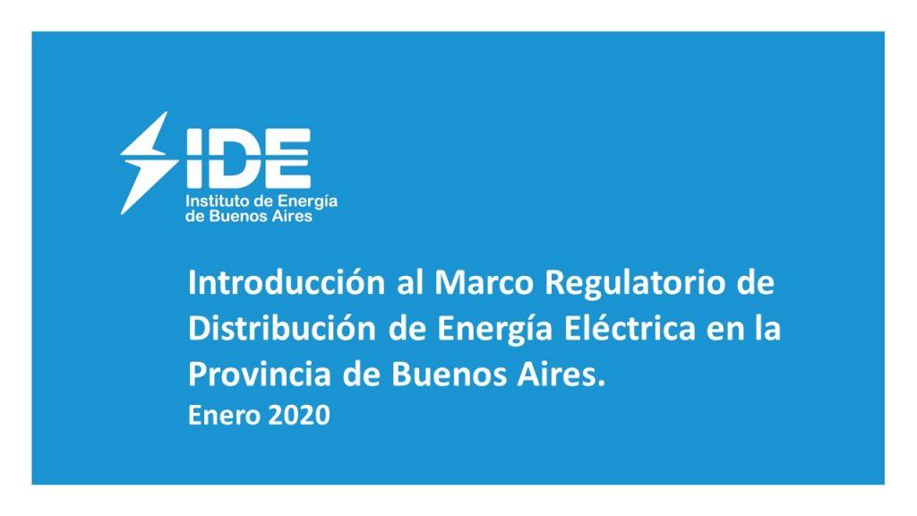 Introducción al Marco Regulatorio de Distribución de Energía Eléctrica en la Prov. de Buenos Aires.
